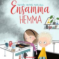 Anna-Klara och Herman 1 – Ensamma hemma - Sofia Nordin, Kajsa Gordan