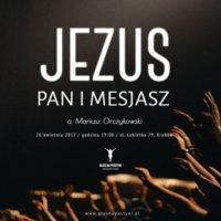Jezus - Pan i Mesjasz - o. Mariusz Orczykowski OFMConv