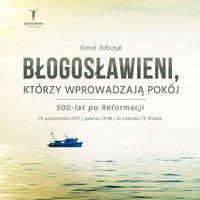 Błogosławieni, którzy wprowadzają pokój - Karol Sobczyk