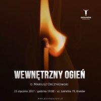 Wewnętrzny ogień - o. Mariusz Orczykowski OFMConv