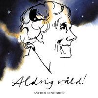 Aldrig våld! - Astrid Lindgren