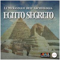 Egitto Segreto - Silvia Einaudi, Vincent Jolivet, Jeremy Feldman, Luca De Angelis, Maria Pia Cesaretti, Maria Beatrice Galgano