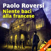 Niente baci alla francese - Paolo Roversi