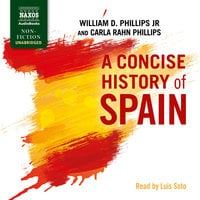 A Concise History of Spain - Carla Rahn Phillips, William D. Phillips Jr.