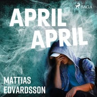 April, April - Mattias Edvardsson