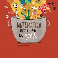 Matemática hasta en la sopa - Juan Sabia