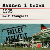 Mannen i boxen 1995 - Rolf Wrangnert