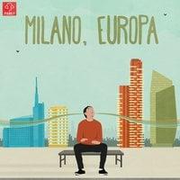 La nuova Milano e le sue case - Milano, Europa - Francesco Costa, Carlo Annese