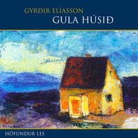 Gula húsið - Gyrðir Elíasson