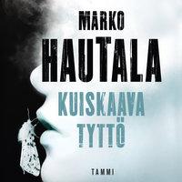 Kuiskaava tyttö - Marko Hautala