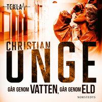 Går genom vatten, går genom eld - Christian Unge
