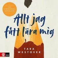 Allt jag fått lära mig - Tara Westover