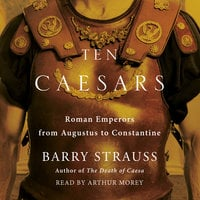 Ten Caesars - Barry Strauss