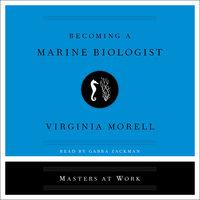 Becoming a Marine Biologist - Virginia Morell