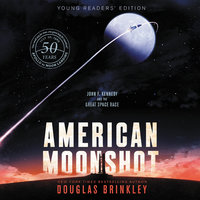 American Moonshot: Young Readers' Edition - Douglas Brinkley