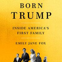 Born Trump - Emily Jane Fox