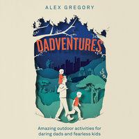 Dadventures - Alex Gregory
