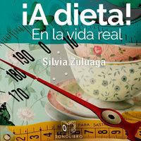 A dieta en la vida real - Silvia Zuluaga