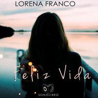 Feliz Vida - Lorena Franco Piris