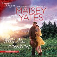 Need Me, Cowboy - Maisey Yates