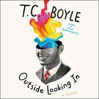 Outside Looking In - T.C. Boyle