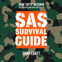 SAS Survival Guide – Camp Craft - John 'Lofty' Wiseman