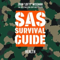 SAS Survival Guide – Health - John 'Lofty' Wiseman