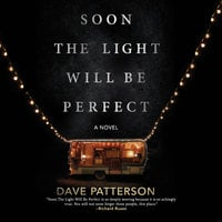 Soon the Light Will Be Perfect - Dave Patterson