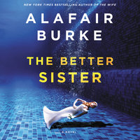 The Better Sister - Alafair Burke