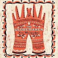 The Glovemaker - Ann Weisgarber