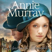 The Silversmith's Daughter - Annie Murray