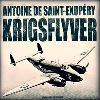 Krigsflyver - Antoine de Saint-Exupéry