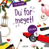 Selma (3) - Du for meget! - Puk Krogsøe