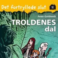 Det fortryllede slot 12: Troldenes dal - Peter Gotthardt