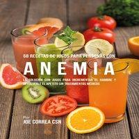 58 Recetas de Jugos Para Personas Con Anemia - Joe Correa CSN