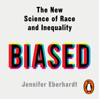 Biased - Jennifer Eberhardt