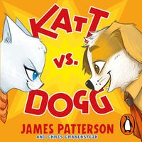 Katt vs. Dogg - James Patterson