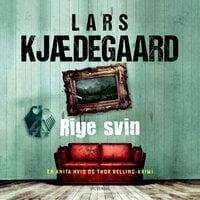 Rige svin - Lars Kjædegaard