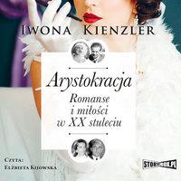 Arystokracja - Iwona Kienzler