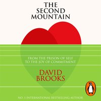 The Second Mountain: The Quest for a Moral Life - David Brooks