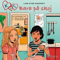 K för Klara 17 - Bara på skoj - Line Kyed Knudsen