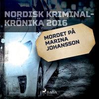 Mordet på Marina Johansson - Diverse