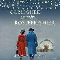 Kærlighed og andre trøstepræmier - Jamie Ford