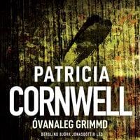 Óvanaleg grimmd - Patricia Cornwell