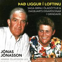 Það liggur í loftinu – Saga Birnu Óladóttur og Dagbjarts Einarssonar í Grindavík - Jonas Jonasson