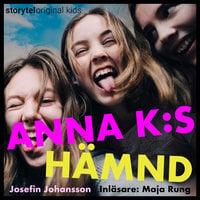 Del 1 – Anna K:s hämnd - Josefin Johansson