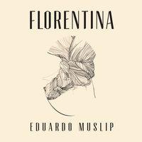 Florentina - Eduardo Muslip