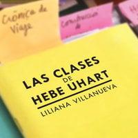 Las clases de Hebe Uhart - Liliana Villanueva