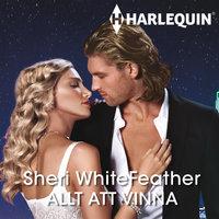 Allt att vinna - Sheri WhiteFeather