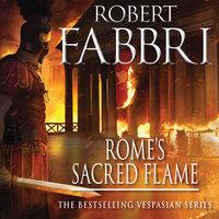 Rome's Sacred Flame - Robert Fabbri